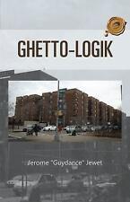 "Ghetto-Logik by Jerome ""Guydance"" Jewet (2013, Paperback)"