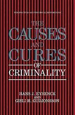The Causes and Cures of Criminality (Perspectives on Individual-ExLibrary