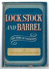 Lock Stock & Barrel The Strory of Collecting Douglas and Elizabeth Rigby 1st