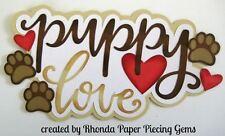 PUPPY LOVE paper piecing title  Premade Scrapbook Page album die cut by Rhonda