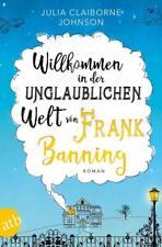 Willkommen in der unglaublichen Welt von Frank Banning von Julia Claiborne...