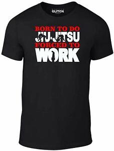 Born to Do Jiu-Jitsu Forced to Work Men's T-Shirt - GIFT JUDO FUNNY JITSU JOKE