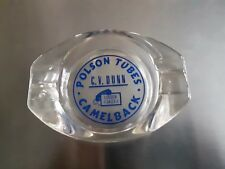 Vintage Advertising Oblong Glass Ashtray-POLSON TUBES  C.V. DUNN --CAMELBACK