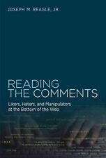 Reading the Comments: Likers, Haters, and Manipulators at the Bottom of the Web,