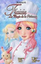 NEW Fraisie, la magie de la patisserie (French Edition) by Rosalys