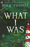 Very Good, What I Was, Rosoff, Meg, Book