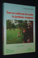 Alles in Cultivant Rosafarbene Rosen, der Gärtner Compose. Poèmes,Tome II