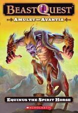 Beast Quest #20: Amulet of Avantia: Equinus the Spirit Horse