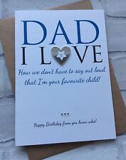 Handmade Personalised Birthday Card: Favourite Child Dad (Cheeky Funny)