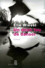 Un désir fou de danser.Elie WIESEL .Seuil CV02
