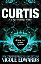 Curtis : A Coyote Ridge Novel by Nicole Edwards (2016, Paperback)