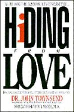 Hiding from Love: How to Change the Withdrawal Patterns That Isolate and