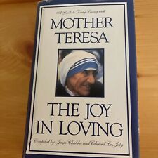 The Joy in Loving : A Guide to Daily Living with Mother Teresa by Mother Teresa