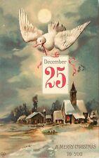 c1908 Embossed Christmas Postcard Dove w Calendar Day Dec 25 over Snowy Village
