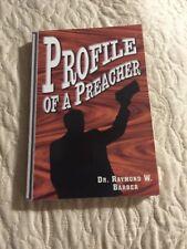 Profile of a Preacher by Raymond W. Barber (2000, Book)