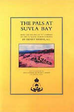 Pals at Suvla Bay: Being the Record of  D  Company of the 7th Royal Dublin...