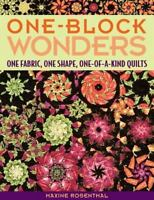 One-Block Wonders: One Fabric, One Shape, One-of-a-Kind Quilts: By Rosenthal,...