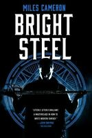 Bright Steel, Paperback by Cameron, Miles, Brand New, Free shipping in the US