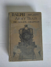 RALPH ON THE ARMY TRAIN, BY ALLEN CHAPMAN, HARD COVER, (1918)