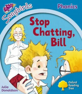 Oxford Reading Tree: Level 3: More Songbirds Phonics: Stop Chatting, Bill