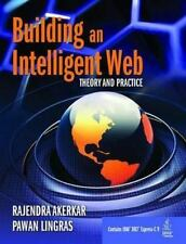 Building an Intelligent Web : Theory and Practice by Rajendra Akerkar NEW