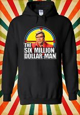 The Six Million Dollar Steve Austin Men Women Unisex Top Hoodie Sweatshirt 2258