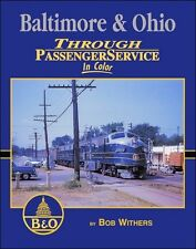 Baltimore & Ohio Through Passenger Service In Color / Railroads / Trains