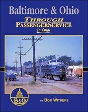 Baltimore & Ohio Through Passenger Service In Color / Railroads / Trains