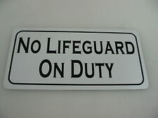 NO LIFEGUARD ON DUTY Metal SIGN for Beach Pool Lake Marina Chair Station