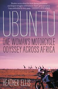 Ubuntu: One Woman's Motorcycle Odyssey Across Africa (a bestseller on Africa)