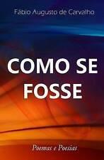 NEW Como se Fosse (Portuguese Edition) by Fábio Augusto de Carvalho