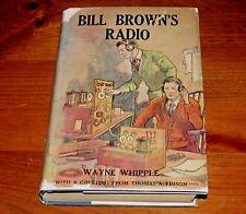 1922 BILL BROWN'S RADIO Wayne Whipple Thomas Edison Hardcover Rare DJ Very Good