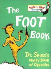 The Foot Book: Dr. Seusss Wacky Book of Opposites by Dr. Seuss