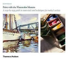 Paint with the Watercolour Masters: A Step-by-Step Guide by Jonathan Stephenson…