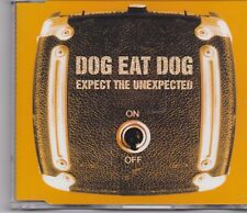 Dog Eat Dog-Expect The Unexpected cd maxi single