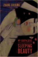 My South Seas Sleeping Beauty : A Tale of Memory and Longing Guixing Zhang