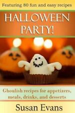 Halloween Party! : Ghoulish Recipes for Appetizers, Meals, Drinks, and...