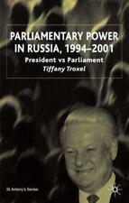 Parliamentary Power In Russia, 1994-2001: A New Era: By Tiffany A. Troxel