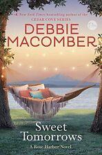Sweet Tomorrows: A Rose Harbor Novel by Debbie Macomber