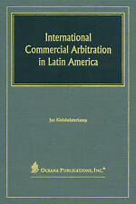 International Commercial Arbitration in Latin America: Regulation and...