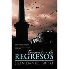 InvocacióN A Los Regresos : Textos PoéTicos Y Narraciones by Juan Daniel...