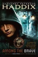 Among the Brave (Shadow Children) by Margaret Peterson Haddix