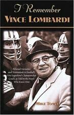 I Remember Vince Lombardi: Personal Memories of and Testimonials to Football'...