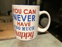 "Classic ""You Can Never Have Too Much Happy"" Coffee Tea Mug Cup"