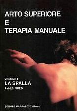 Patrick Fried – Arto superiore e terapia manuale – Volume 2 GOMITO POLSO SIND...