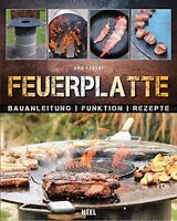 Feuerplatte Bauanleitung Funktion Rezepte Grillen Anleitung Räuchern Party Buch