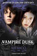 Mexico (Vampire Dusk), Rook, Sebastian, Excellent Book
