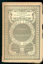 PELLICO SILVIO TRAGEDIE UTET 1922 CLASSICI ITALIANI  51 TEATRO