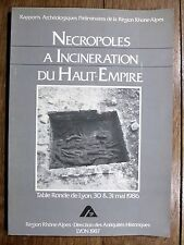 Nécropoles à Incinération du Haut-Empire - Table Ronde Lyon 1986  GALLO-ROMAINS