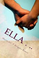 Ella ... : O Sueño de Amor by María del Delgado Ramos (2014, Paperback)